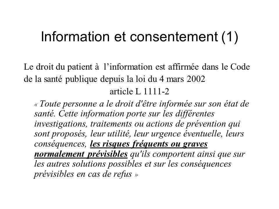Information et consentement (1) Le droit du patient à linformation est affirmée dans le Code de la santé publique depuis la loi du 4 mars 2002 article