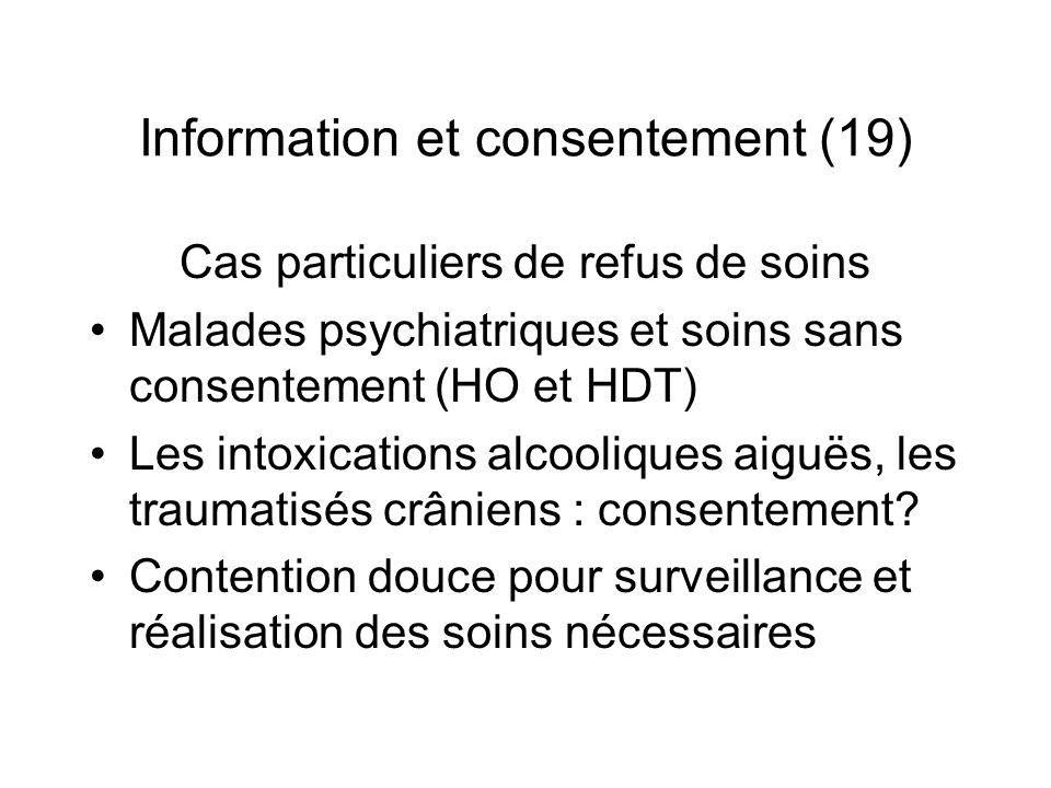 Information et consentement (19) Cas particuliers de refus de soins Malades psychiatriques et soins sans consentement (HO et HDT) Les intoxications al
