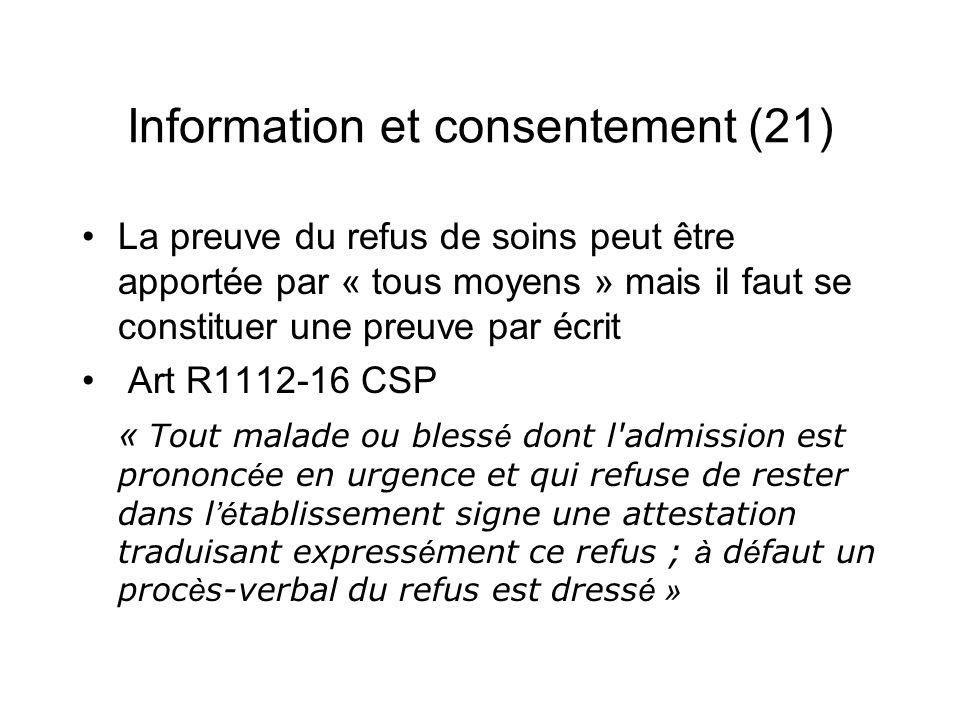 Information et consentement (21) La preuve du refus de soins peut être apportée par « tous moyens » mais il faut se constituer une preuve par écrit Ar