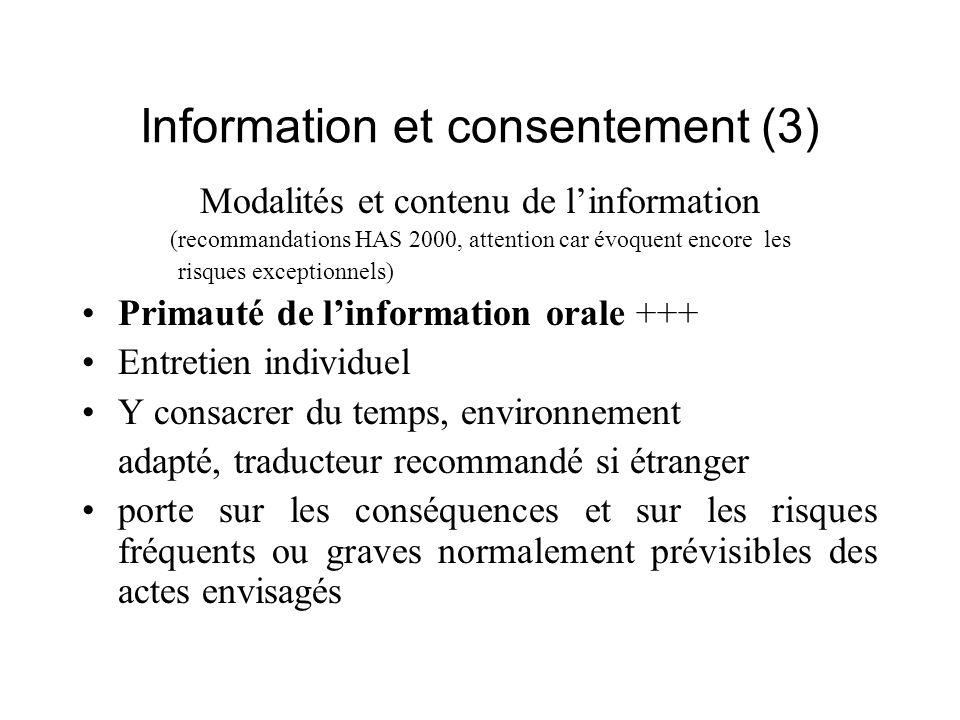 Information et consentement (3) Modalités et contenu de linformation (recommandations HAS 2000, attention car évoquent encore les risques exceptionnel