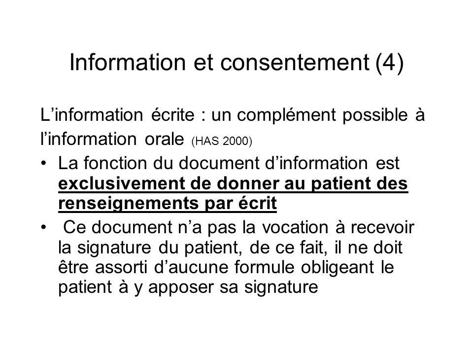 Information et consentement (4) Linformation écrite : un complément possible à linformation orale (HAS 2000) La fonction du document dinformation est