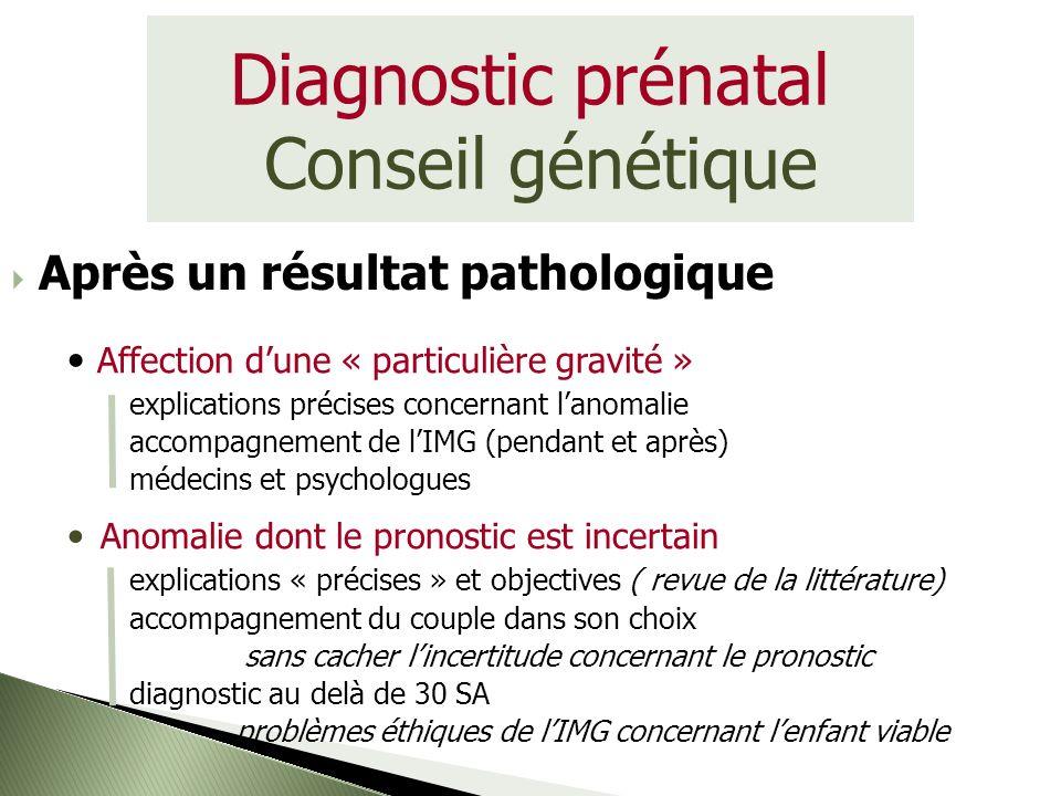 Diagnostic prénatal Conseil génétique Affection dune « particulière gravité » explications précises concernant lanomalie accompagnement de lIMG (penda