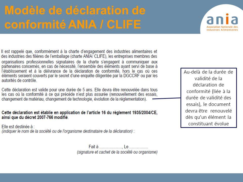 Modèle de déclaration de conformité ANIA / CLIFE Au-delà de la durée de validité de la déclaration de conformité (liée à la durée de validité des essa