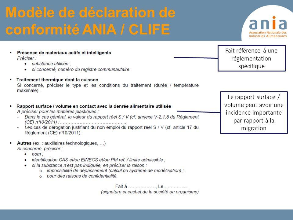 Modèle de déclaration de conformité ANIA / CLIFE Le rapport surface / volume peut avoir une incidence importante par rapport à la migration Fait référ