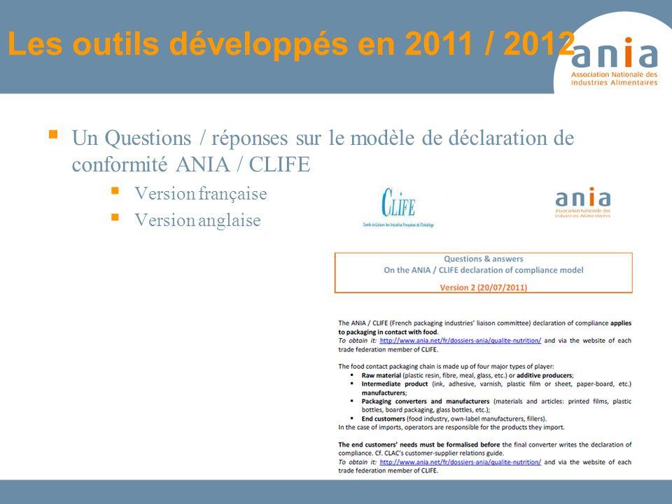 Les outils développés en 2011 / 2012 Un Questions / réponses sur le modèle de déclaration de conformité ANIA / CLIFE Version française Version anglais