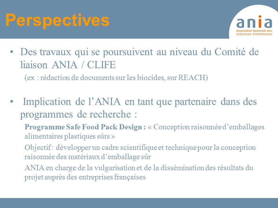 Perspectives Des travaux qui se poursuivent au niveau du Comité de liaison ANIA / CLIFE (ex : rédaction de documents sur les biocides, sur REACH) Impl