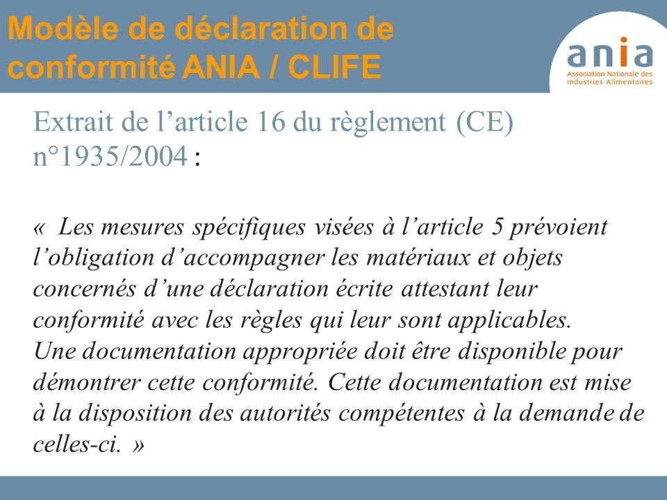 Extrait de larticle 16 du règlement (CE) n°1935/2004 : « Les mesures spécifiques visées à larticle 5 prévoient lobligation daccompagner les matériaux