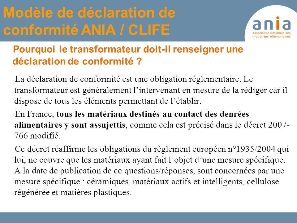 La déclaration de conformité est une obligation réglementaire. Le transformateur est généralement lintervenant en mesure de la rédiger car il dispose