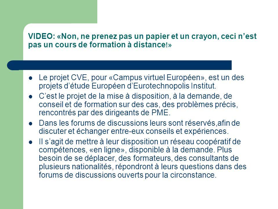 Un service en ligne de Conseil-Formation pour les PME Européennes Le CAMPUS VIRTUEL EUROPEEN La connaissance en «juste-à-temps»