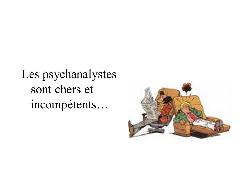 Les psychanalystes sont chers et incompétents…