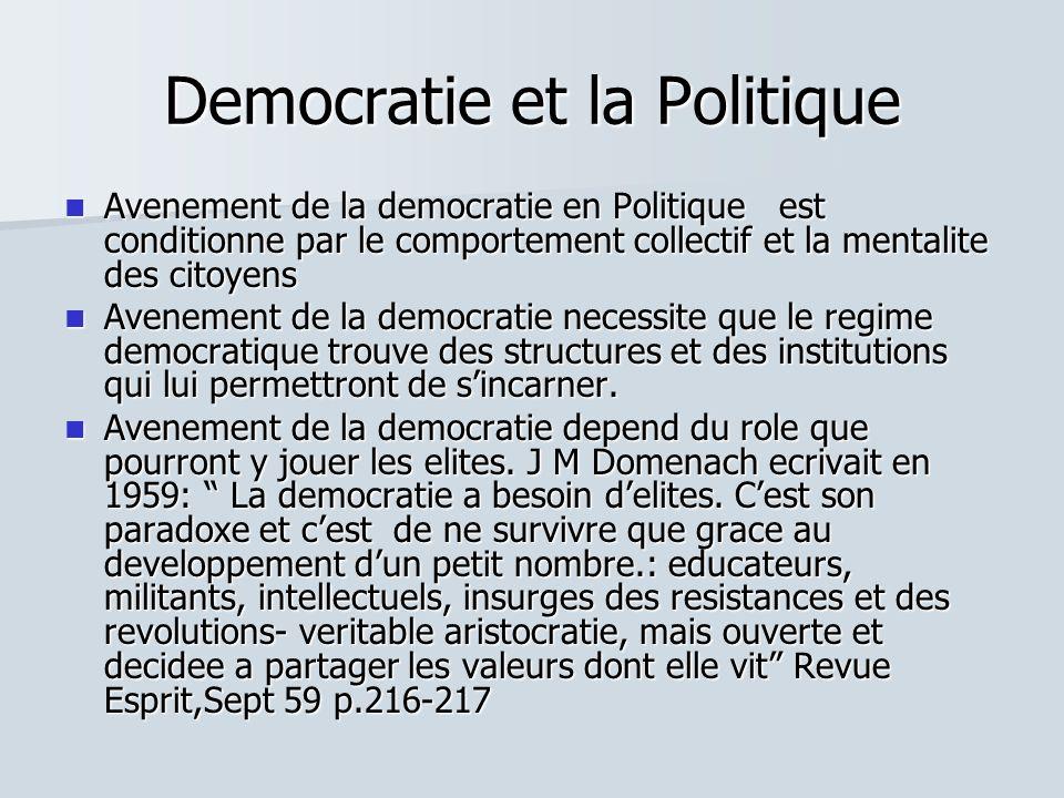 Democratie et la Politique Avenement de la democratie en Politique est conditionne par le comportement collectif et la mentalite des citoyens Avenemen