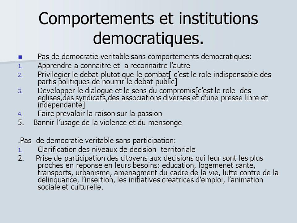 Comportements et institutions democratiques. Pas de democratie veritable sans comportements democratiques: Pas de democratie veritable sans comporteme