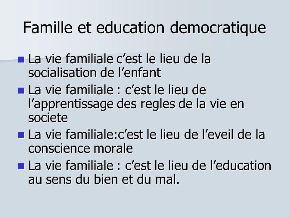 Famille et education democratique La vie familiale cest le lieu de la socialisation de lenfant La vie familiale cest le lieu de la socialisation de le