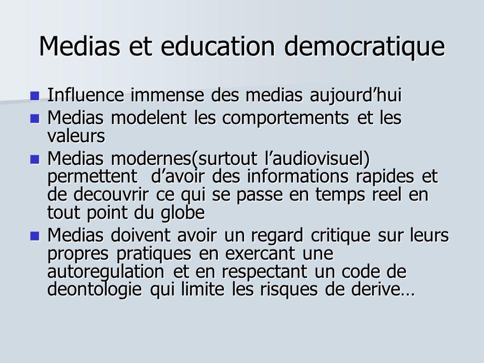 Medias et education democratique Influence immense des medias aujourdhui Influence immense des medias aujourdhui Medias modelent les comportements et