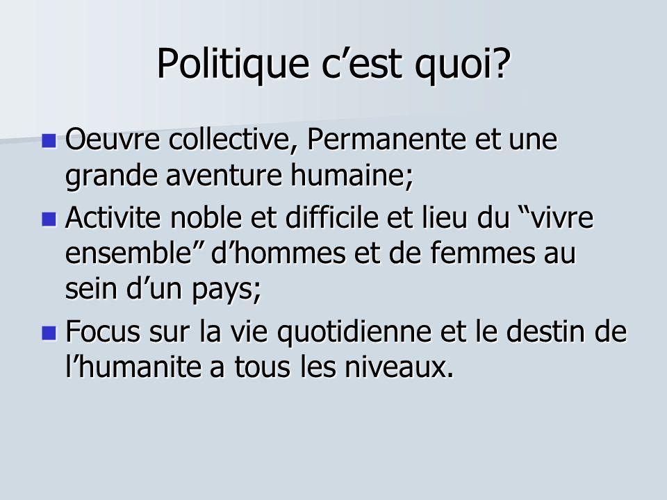 Politique cest quoi? Oeuvre collective, Permanente et une grande aventure humaine; Oeuvre collective, Permanente et une grande aventure humaine; Activ