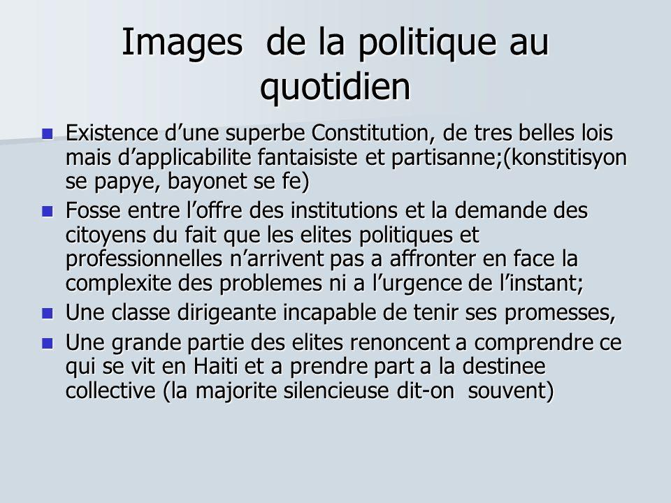 Images de la politique au quotidien Existence dune superbe Constitution, de tres belles lois mais dapplicabilite fantaisiste et partisanne;(konstitisy
