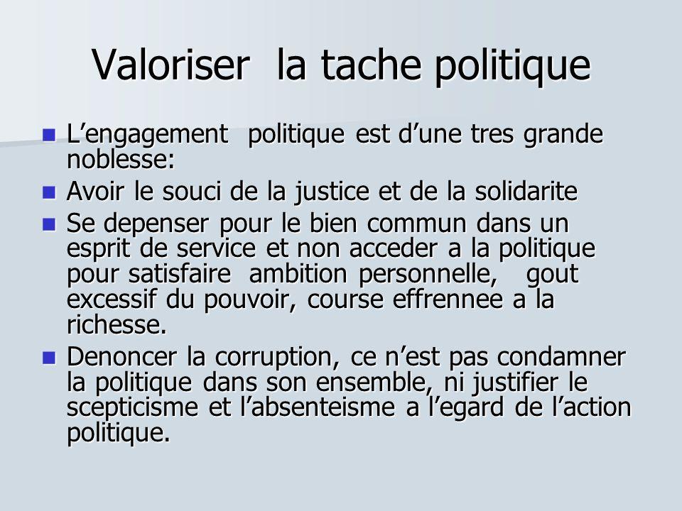Valoriser la tache politique Lengagement politique est dune tres grande noblesse: Lengagement politique est dune tres grande noblesse: Avoir le souci