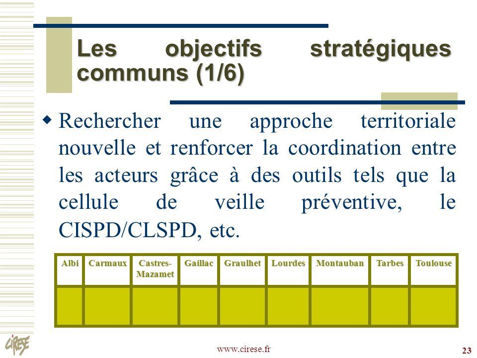 www.cirese.fr 23 Les objectifs stratégiques communs (1/6) Rechercher une approche territoriale nouvelle et renforcer la coordination entre les acteurs