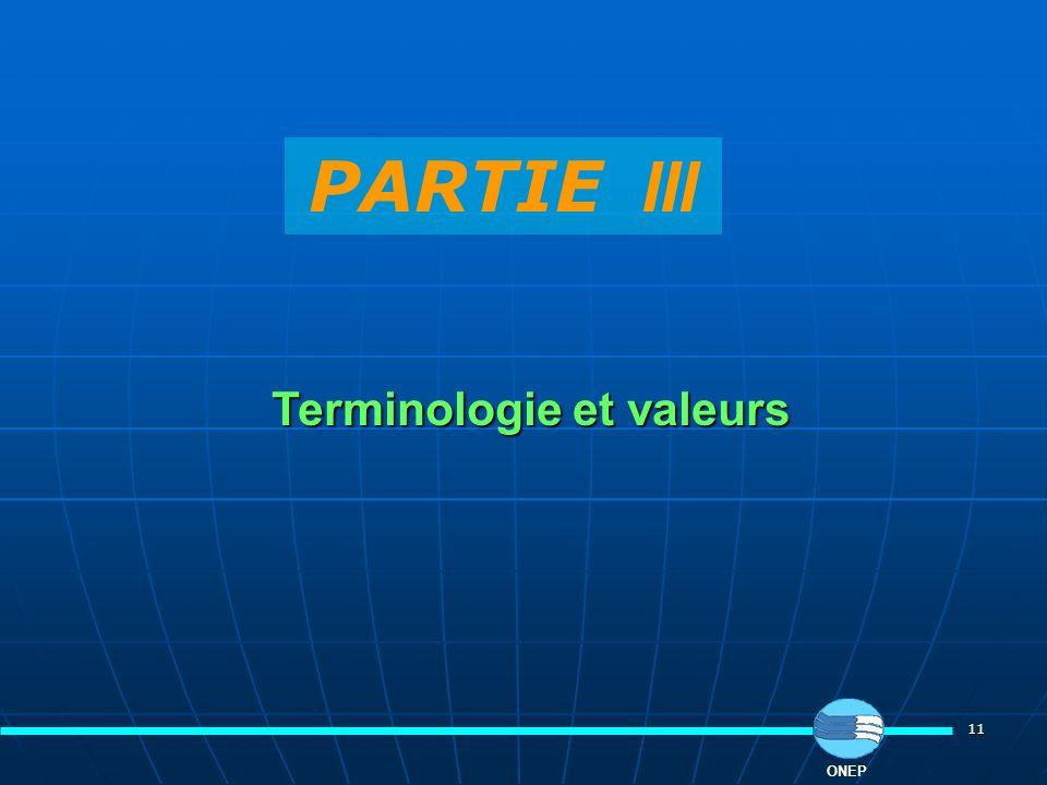 11 PARTIE III ONEP Terminologie et valeurs