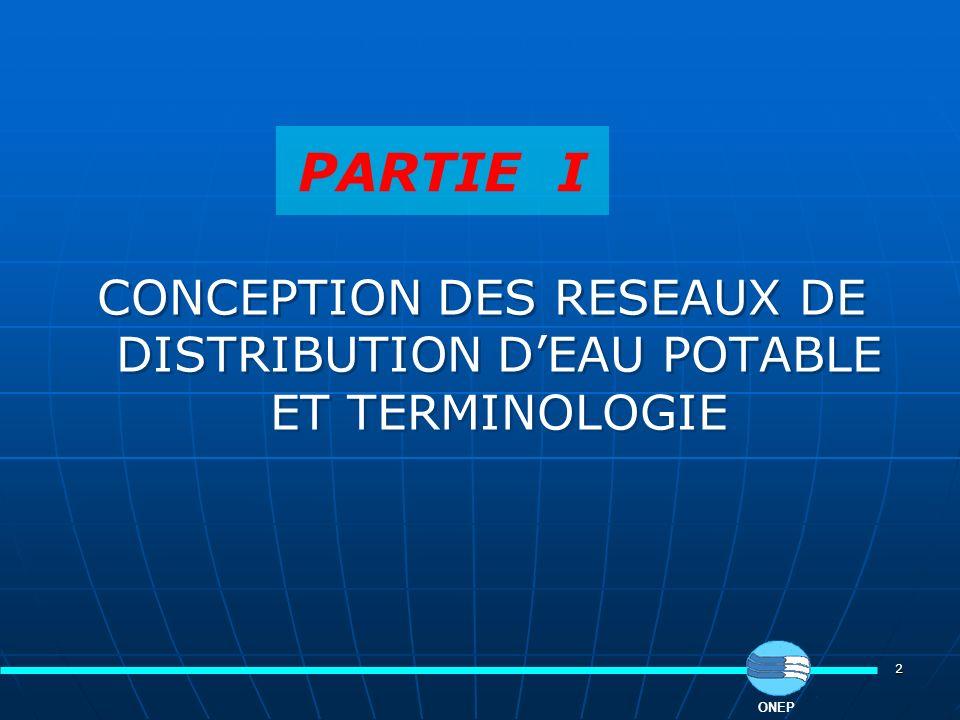 2 CONCEPTION DES RESEAUX DE DISTRIBUTION DEAU POTABLE ET TERMINOLOGIE ONEP PARTIE I
