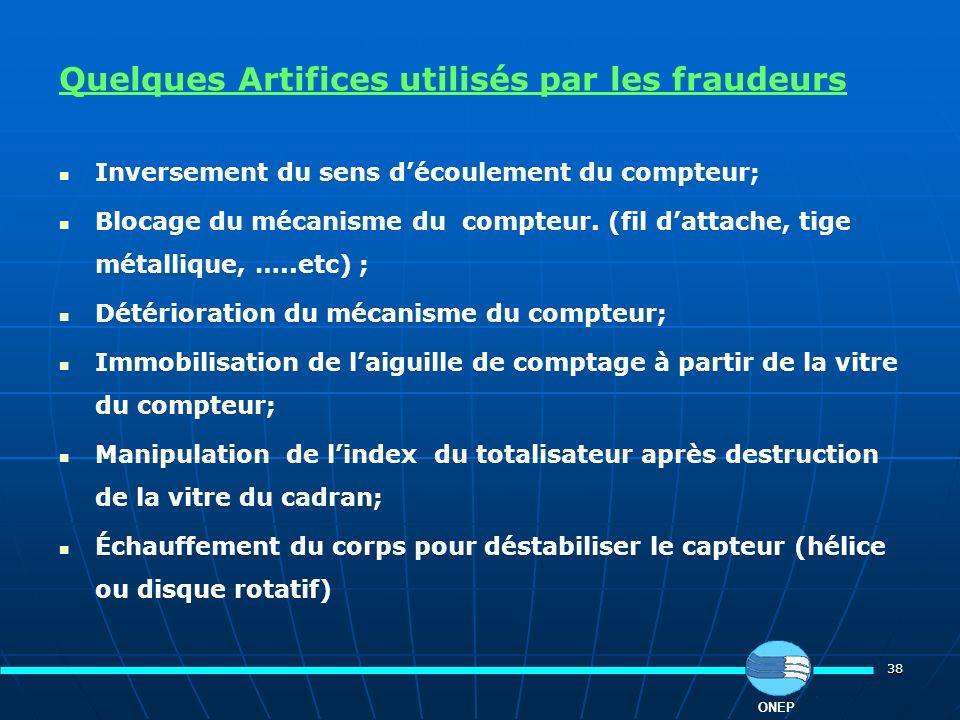 38 Quelques Artifices utilisés par les fraudeurs Inversement du sens découlement du compteur; Blocage du mécanisme du compteur. (fil dattache, tige mé