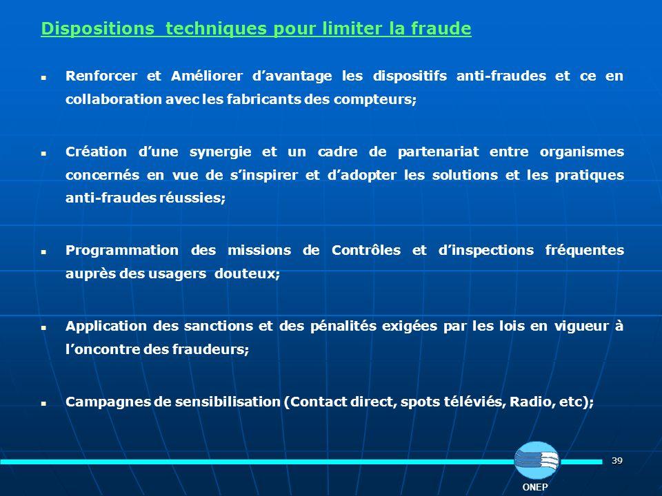 39 Dispositions techniques pour limiter la fraude Renforcer et Améliorer davantage les dispositifs anti-fraudes et ce en collaboration avec les fabric
