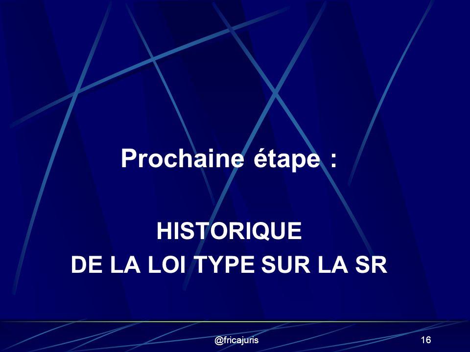 @fricajuris16 Prochaine étape : HISTORIQUE DE LA LOI TYPE SUR LA SR