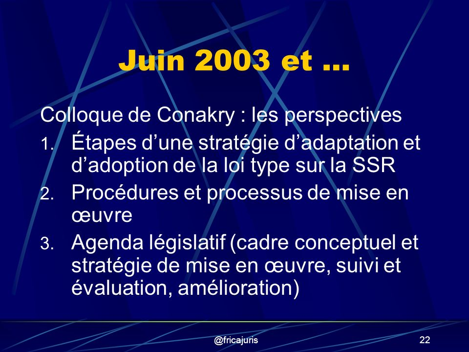 @fricajuris22 Juin 2003 et … Colloque de Conakry : les perspectives 1.