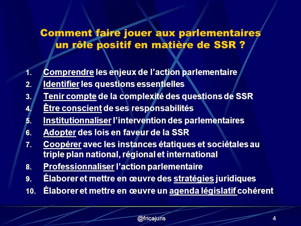 @fricajuris4 Comment faire jouer aux parlementaires un rôle positif en matière de SSR .
