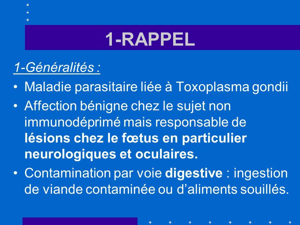 5-CONDUITE A TENIR 2-Mise en évidence de latteinte fœtale : Amniocentèse avec - recherche de toxoplasmes par PCR : réponse en 48 h - inoculation à la souris : réponse à 3 et 6 sem Limites : pas avant 18 SA attendre 4 semaines entre la séroconversion et le prélèvement.