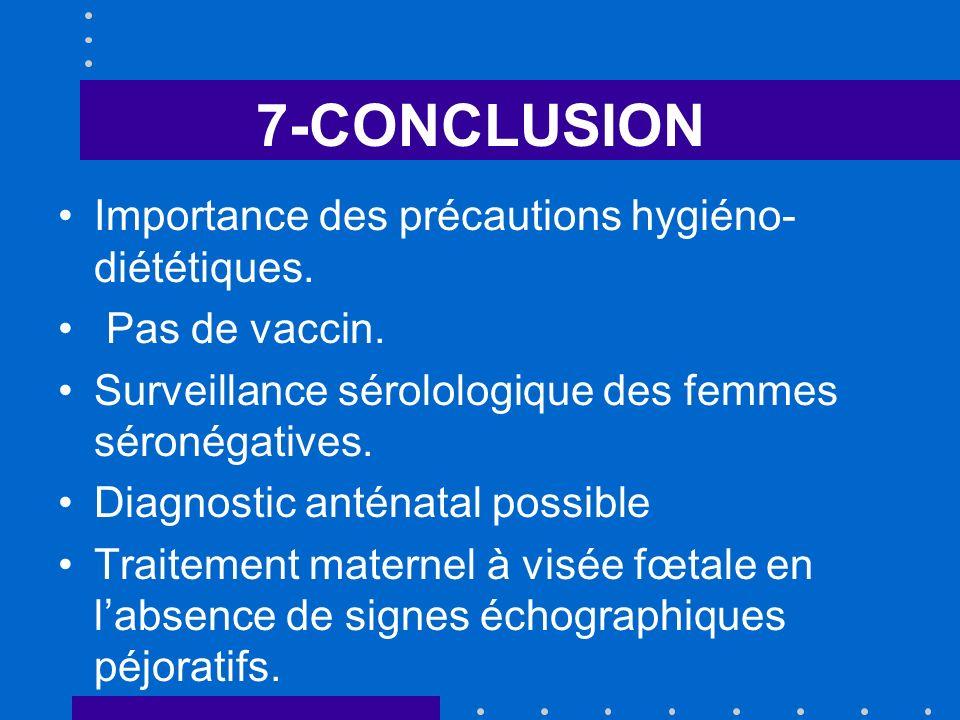 7-CONCLUSION Importance des précautions hygiéno- diététiques.