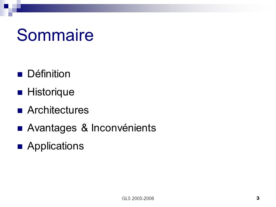 GL5 2005-20063 Sommaire Définition Historique Architectures Avantages & Inconvénients Applications