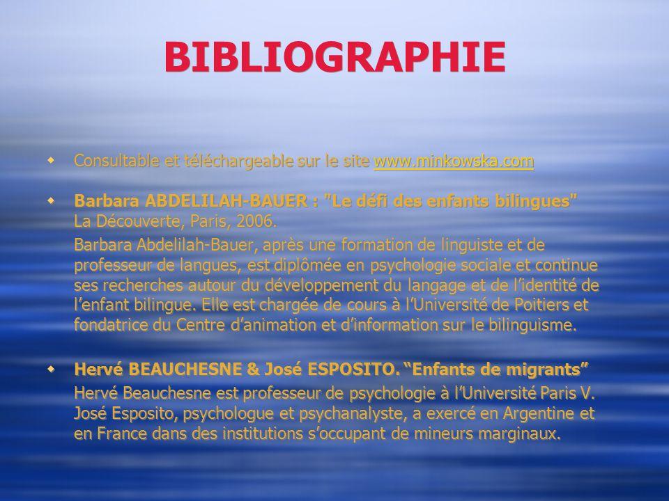 BIBLIOGRAPHIE Consultable et téléchargeable sur le site www.minkowska.comwww.minkowska.com Barbara ABDELILAH-BAUER :
