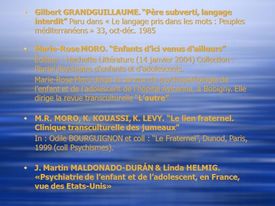 Gilbert GRANDGUILLAUME. Père subverti, langage interdit Paru dans « Le langage pris dans les mots : Peuples méditerranéens » 33, oct-déc. 1985 Marie-R