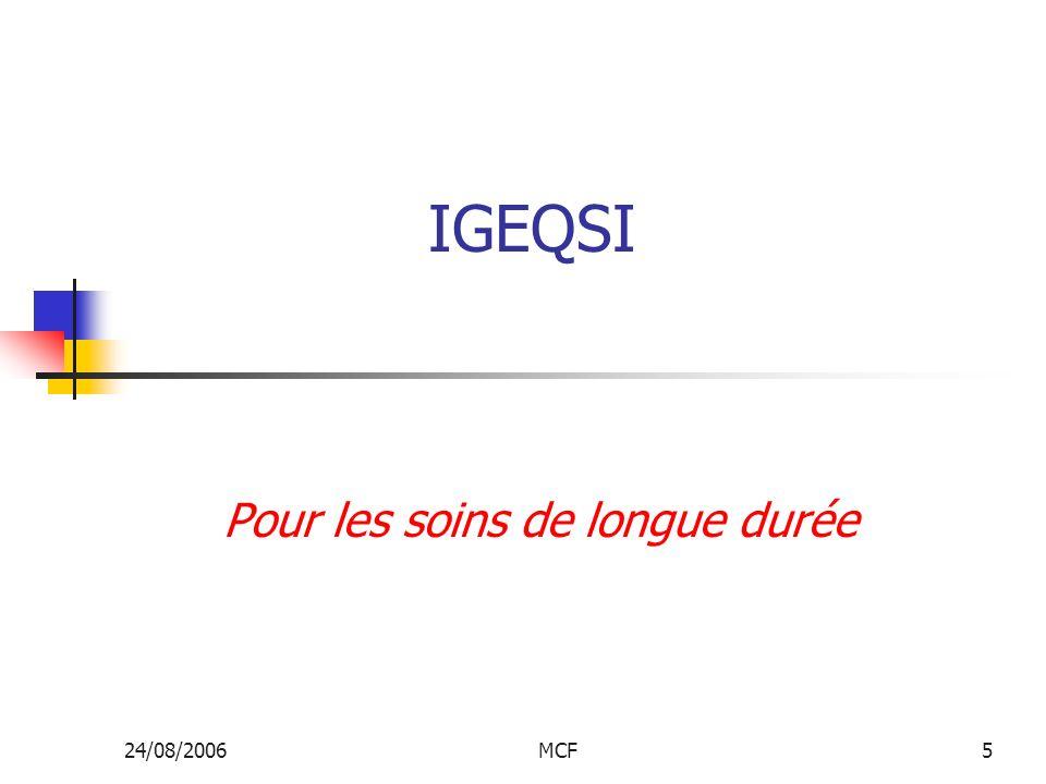24/08/2006MCF5 IGEQSI Pour les soins de longue durée