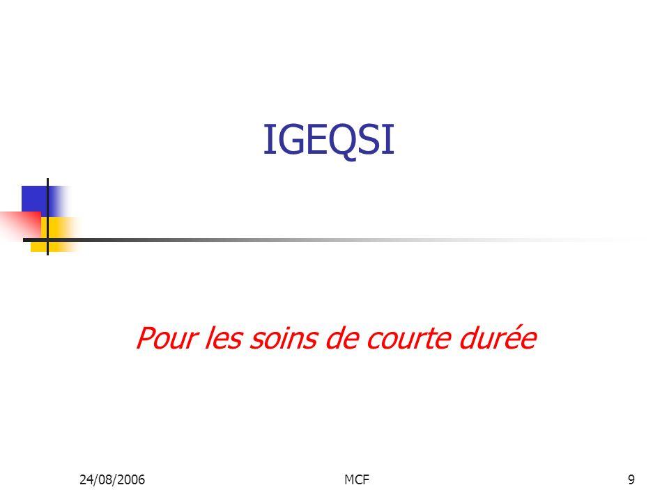 24/08/2006MCF9 IGEQSI Pour les soins de courte durée