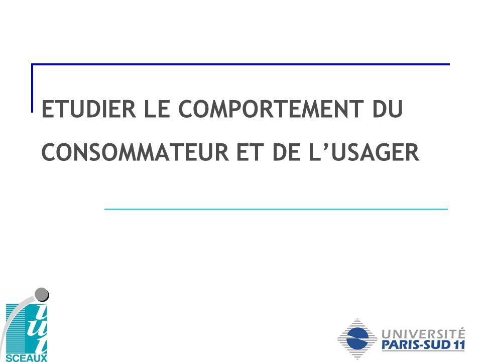 ETUDIER LE COMPORTEMENT DU CONSOMMATEUR ET DE LUSAGER