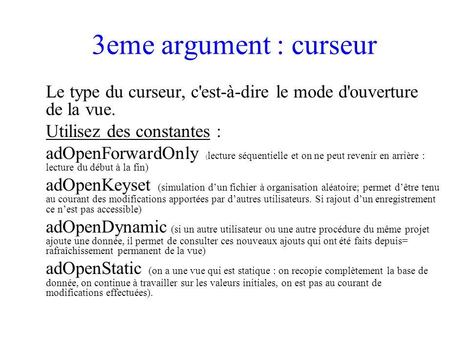 3eme argument : curseur Le type du curseur, c est-à-dire le mode d ouverture de la vue.