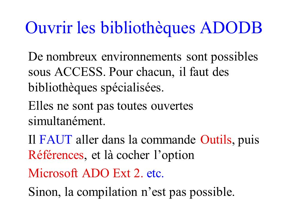 Déclaration dun recordset Syntaxe : Dim Vue as New ADODB.