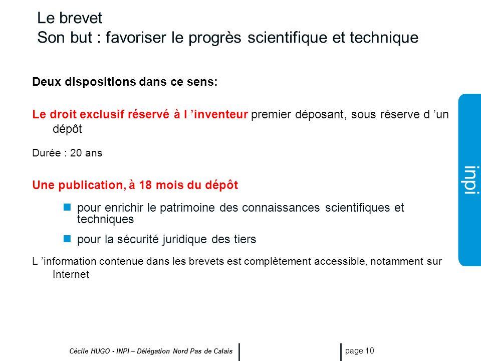 inpi Cécile HUGO - INPI – Délégation Nord Pas de Calais page 9 Quest-ce quun brevet ? « Le brevet apparaît, essentiellement, aujourdhui, comme un méca