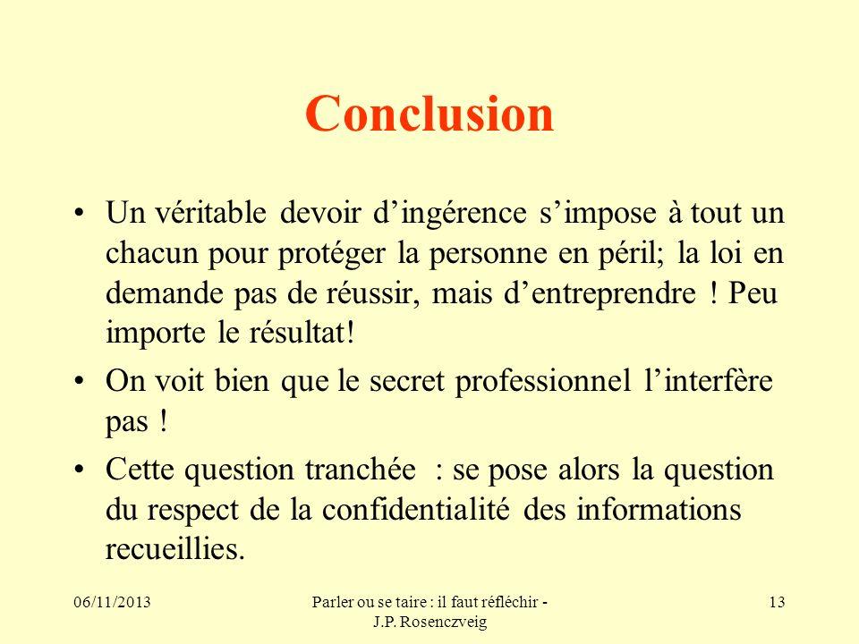 06/11/2013Parler ou se taire : il faut réfléchir - J.P. Rosenczveig 13 Conclusion Un véritable devoir dingérence simpose à tout un chacun pour protége
