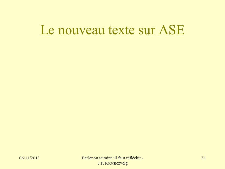 Le nouveau texte sur ASE 06/11/2013Parler ou se taire : il faut réfléchir - J.P. Rosenczveig 31