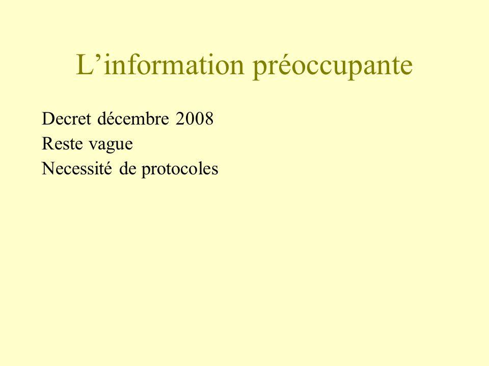 Linformation préoccupante Decret décembre 2008 Reste vague Necessité de protocoles