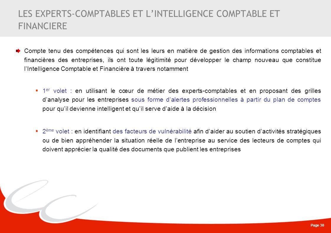 Page 30 LES EXPERTS-COMPTABLES ET LINTELLIGENCE COMPTABLE ET FINANCIERE Compte tenu des compétences qui sont les leurs en matière de gestion des infor