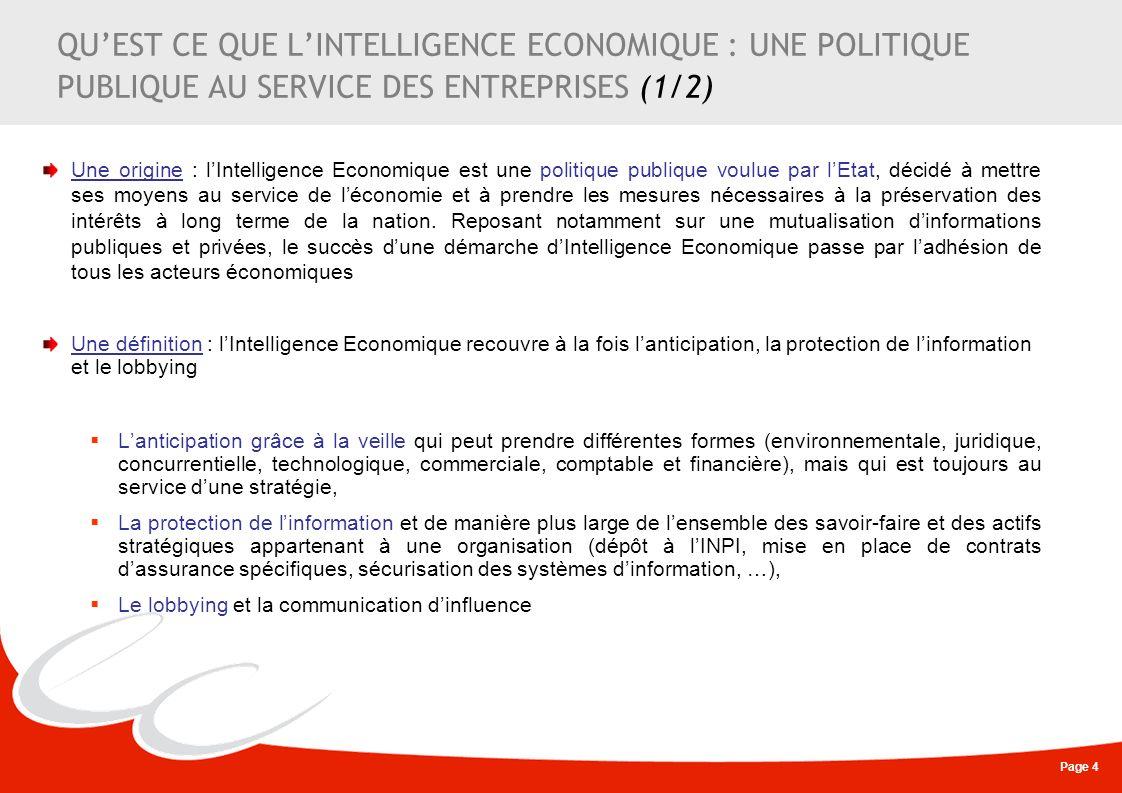 Page 4 QUEST CE QUE LINTELLIGENCE ECONOMIQUE : UNE POLITIQUE PUBLIQUE AU SERVICE DES ENTREPRISES (1/2) Une origine : lIntelligence Economique est une