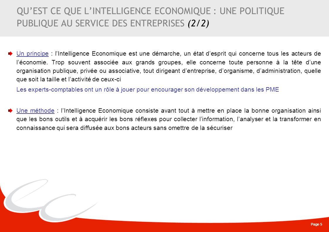 Page 5 QUEST CE QUE LINTELLIGENCE ECONOMIQUE : UNE POLITIQUE PUBLIQUE AU SERVICE DES ENTREPRISES (2/2) Un principe : lIntelligence Economique est une