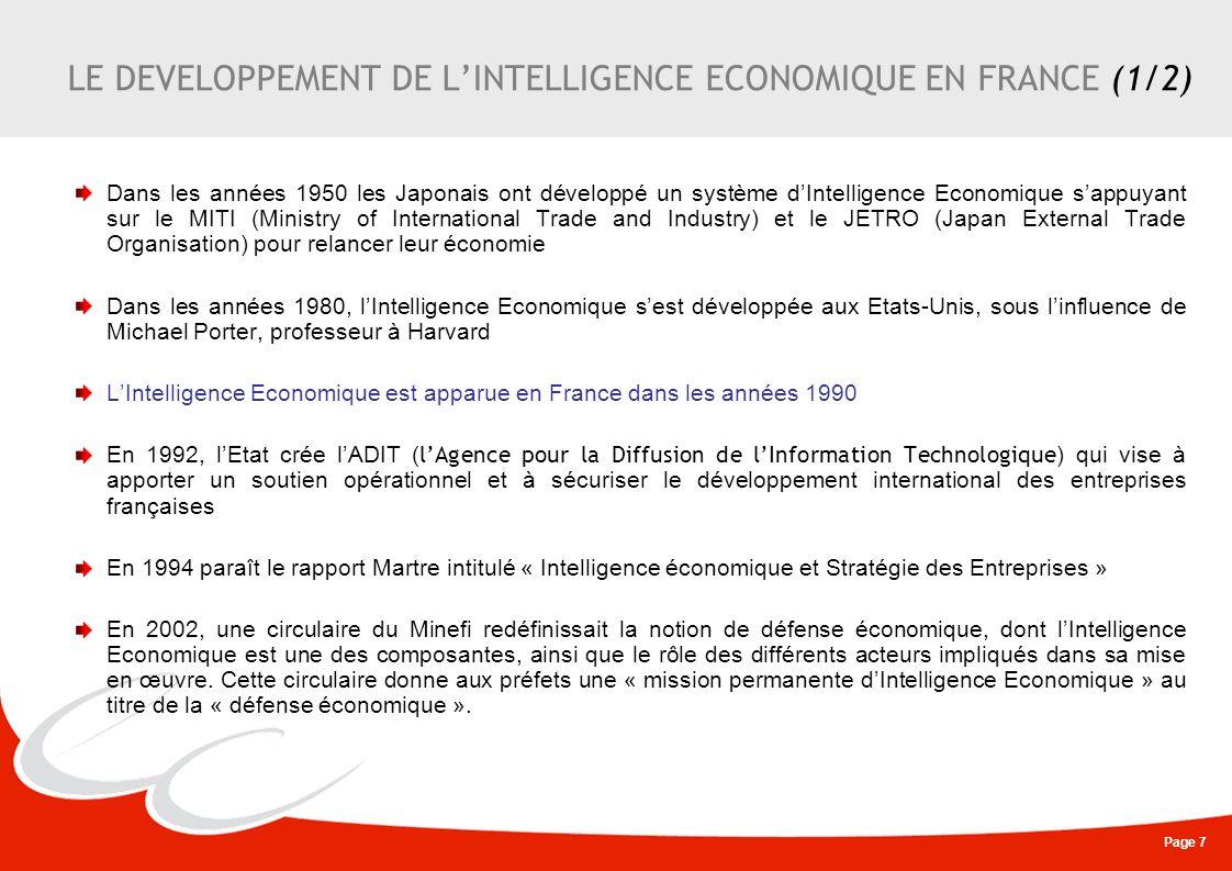 Page 7 LE DEVELOPPEMENT DE LINTELLIGENCE ECONOMIQUE EN FRANCE (1/2) Dans les années 1950 les Japonais ont développé un système dIntelligence Economiqu