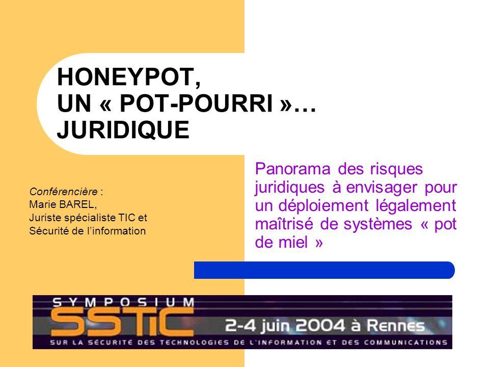 Tous droits réservés © 2004 – Marie BAREL 2 Séquencement 1.Honeypots, le « piège à pirates » (Misc 8) De la provocation aux crimes et aux délits Le fait justificatif du consentement de la victime Obligation de sécurisation des systèmes dinformation 2.