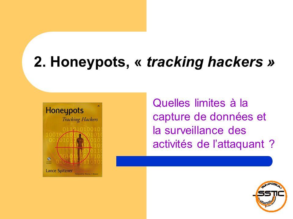 Tous droits réservés © 2004 – Marie BAREL 12 Honeypots, « tracking hackers » 2.1 Limites … au regard de la réglementation sur la protection des données personnelles 2.2 Limites … au regard du principe de légalité de la preuve
