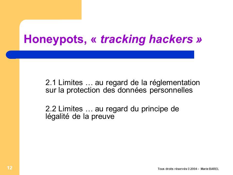 Tous droits réservés © 2004 – Marie BAREL 13 Capture de données et « privacy » (1/2) Types dinformations collectées – Architecture et ressources (fingerprinting passif) : type dOS, etc.
